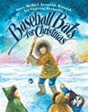 Kusugak, Michael Arvaarluk: Baseball Bats for Christmas