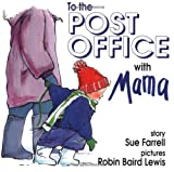 Farrell, Sue: To the Post Office with Mama