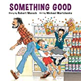 Martchenko, Michael: Something Good