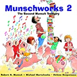 Munsch, Robert: Munschworks 2 : The Second Munsch Treasury