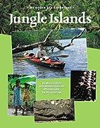 Jungle Islands: My South Sea Adventure by…
