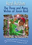 Hutchins, Hazel: The Three and Many Wishes of Jason Reid