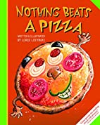 Nothing Beats a Pizza by Loris Lesynski
