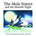 The Mole Sisters and the Moonlit Night by…