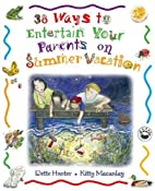 38 Ways to Entertain Your Parents on Summer…