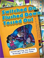 Switched On, Flushed Down, Tossed Out:…