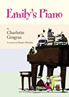 Emily's Piano by Charlotte Gingras