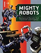 Mighty Robots: Mechanical Marvels that…