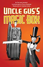 Uncle Gus's Magic Box by Ted van Lieshout