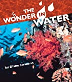 The Wonder in Water by Diane Swanson