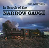 Whetham, Bob: In Search of the Narrow Gauge