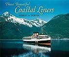 Those Beautiful Coastal Liners : The…