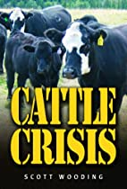 Cattle Crisis by Scott Wooding
