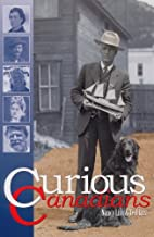 Curious Canadians by Nancy Liss