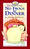 Wishinsky, Frieda: No Frogs for Dinner