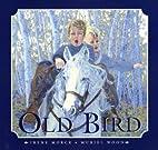 Old Bird by Irene Morck