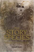 The Story Species: Our Life-Literature…