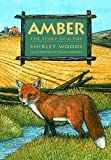 Woods, Shirley: Amber: The Story of A Red Fox