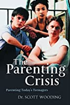 The Parenting Crisis : Parenting Today's…