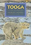 Woods, Shirley: Tooga: Story Of A Polar Bear