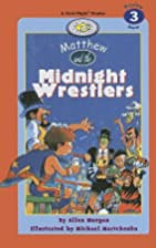 Matthew and the Midnight Wrestlers…