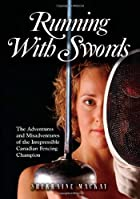 Running with Swords: The Adventures and…