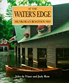 At the Water's Edge: Muskoka's Boathouses…