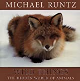 Michael Runtz: Wild Things: The Hidden World of Animals