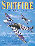 Spitfire: The Canadians by Robert Bracken
