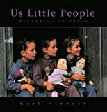Hiebert, Carl: Us Little People: Mennonite Children