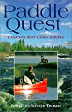 Paddle Quest - Canada's Best Canoe Routes by…