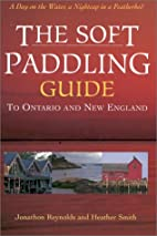 The Soft Paddling Guide to Ontario and New…