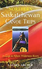 Northern Saskatchewan Canoe Trips: A Guide…