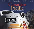 Canadian Pacific: Stand Fast, Craigellachie!…