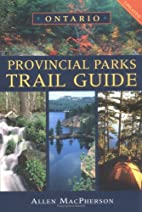 Ontario Provincial Parks Trail Guide by…