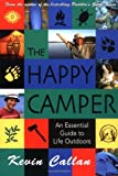 Callan, Kevin: The Happy Camper: An Essential Guide To Life Outdoors