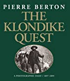 The Klondike quest : a photographic essay,…