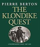 The Klondike quest : a photographic essay,…