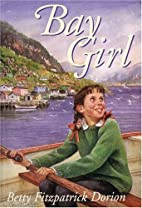 Bay Girl by Betty Dorion