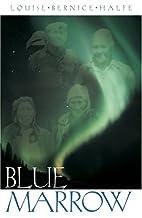 Blue Marrow by Louise Bernice Halfe