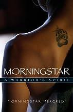 Morningstar: A Warrior's Spirit by…