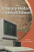 Literary History of Saskatchewan by David…