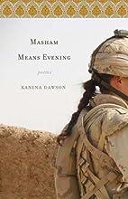 Masham Means Evening by Kanina Dawson