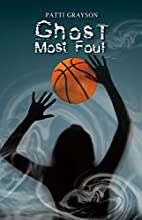 Ghost Most Foul by Patti Grayson