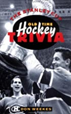 The Stanley Cup: Old Time Hockey Trivia by…
