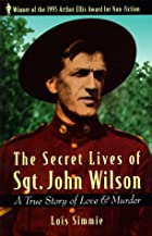 Secret Lives of Sgt. John Wilson by Lois…