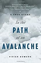 In the Path of an Avalanche: A True Story by…
