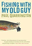 Quarrington, Paul: Fishing with My Old Guy
