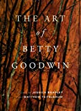 Teitelbaum, Matthew: The Art of Betty Goodwin
