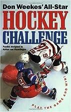 Don Weekes' All-Star Hockey Challenge: Play…